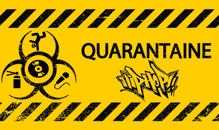 Quarantaine Hip Hop : Quelques conseils pour vivre la culture Hip-Hop chez vous malgré le Coronavirus !